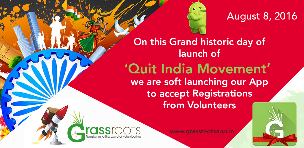On this grand historic day of launch of `Quit India Movement`, we are soft launching our App to accept registrations from Volunteers.